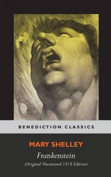 Frankenstein; Or, the Modern Prometheus (Original Uncensored 1818 Edition) av Mary Wollstonecraft Shelley (Innbundet)