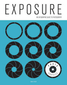 Photo-Graphics: Exposure av David Taylor (Heftet)