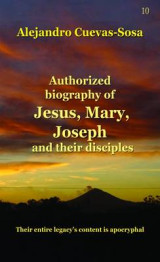Omslag - Authorized Biography of Jesus, Mary, Joseph and Their Disciples