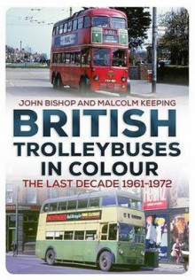 British Trolleybuses in Colour av John Bishop og Malcolm Keeping (Heftet)