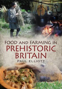 Food and Farming in Prehistoric Britain av Paul Elliott (Innbundet)