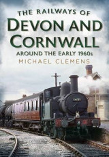 Omslag - The Railways of Devon and Cornwall Around the Early 1960s