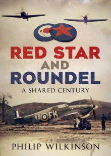 Red Star and Roundel av Philip Wilkinson (Innbundet)