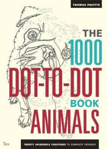 The 1000 dot-to-dot book. Animals twenty incredible creatures to complete yourself av Thomas Pavitte (Andre trykte artikler)