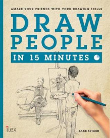 Draw People in 15 Minutes av Jake Spicer (Heftet)