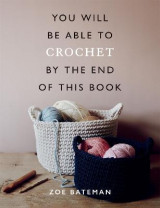 Omslag - You Will Be Able to Crochet by the End of This Book