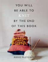 Omslag - You Will Be Able to Knit by the End of This Book