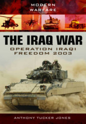 Iraq War: Operation Iraqi Freedom 2003 av Anthony Tucker-Jones (Heftet)