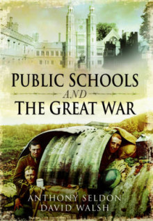 Public Schools and the Great War av Anthony Seldon og David Walsh (Innbundet)