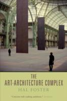 The Art-architecture Complex av Hal Foster (Heftet)