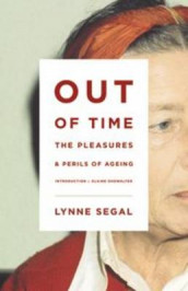 Out of Time: The Pleasures and the Perils of Ageing av Lynne Segal og Elaine Showalter (Heftet)
