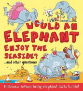 What If: Would an Elephant Enjoy the Seaside? av Camilla de la Bedoyere (Heftet)