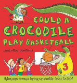 Omslag - Could a Crocodile Play Basketball?