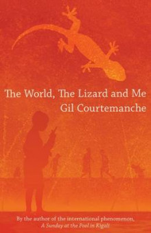 The World, the Lizard and Me av Gil Courtemanche (Heftet)