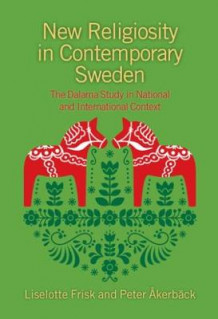 New Religiosity in Contemporary Sweden av Liselotte Frisk og Peter Akerback (Innbundet)