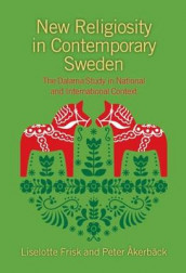 New Religiosity in Contemporary Sweden av Peter Akerback og Liselotte Frisk (Heftet)