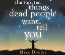 The Top Ten Things Dead People Want to Tell You av Mike Dooley (Lydbok-CD)