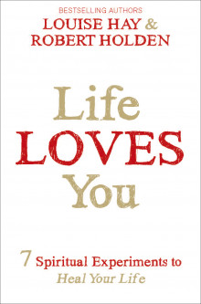 Life Loves You av Louise Hay og Robert Holden (Heftet)