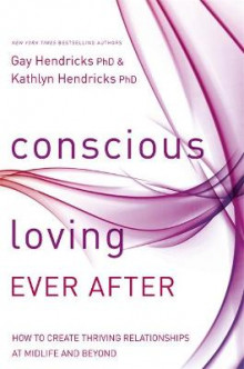 Conscious Loving Ever After av Gay Hendricks og Kathlyn Hendricks (Heftet)
