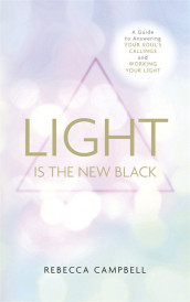 Light Is the New Black av Rebecca Campbell (Heftet)