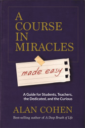 A Course in Miracles Made Easy av Alan Cohen (Heftet)
