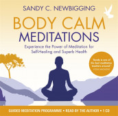 Body Calm Meditations av Sandy C. Newbigging (Lydbok-CD)