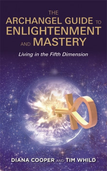 The Archangel Guide to Enlightenment and Mastery av Diana Cooper og Tim Whild (Heftet)