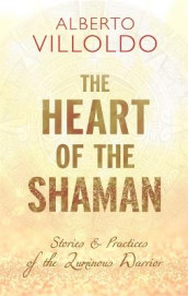 The Heart of the Shaman av Villoldo (Heftet)