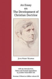 An Essay on the Development of Christian Doctrine av John Henry Newman (Innbundet)