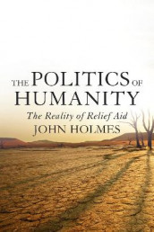 The Politics of Humanity av John Holmes (Innbundet)