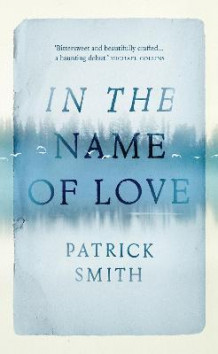 In The Name Of Love av Patrick Smith (Innbundet)