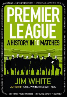 Premier League av Jim White (Innbundet)