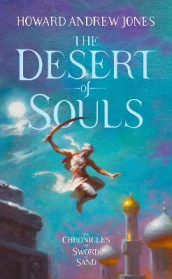 The Desert of Souls av Howard Andrew Jones (Innbundet)