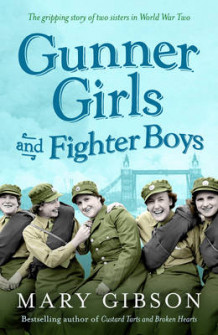 Gunner Girls and Fighter Boys av Mary Gibson (Heftet)