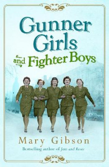 Gunner Girls And Fighter Boys av Mary Gibson (Innbundet)