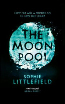 The Moon Pool av Sophie Littlefield (Innbundet)