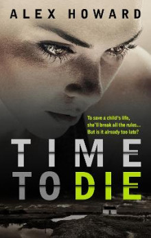 Time to Die av Alex Howard (Heftet)