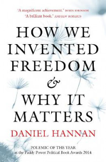 How We Invented Freedom & Why It Matters av Daniel Hannan (Heftet)