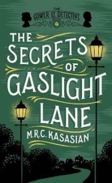 Secrets of gaslight lane av M. R. C. Kasasian (Innbundet)