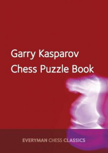 Garry Kasparov's Chess Puzzle Book av Garry Kasparov (Heftet)