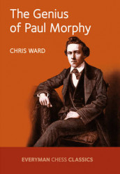 The Genius of Paul Morphy av Chris Ward (Heftet)