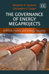 The Governance of Energy Megaprojects av Christopher J. Cooper og Benjamin K. Sovacool (Innbundet)