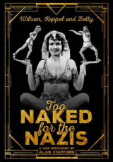 Omslag - Wilson, Keppel and Betty: Too Naked for the Nazis