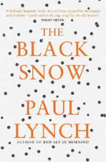 The Black Snow av Paul Lynch (Heftet)