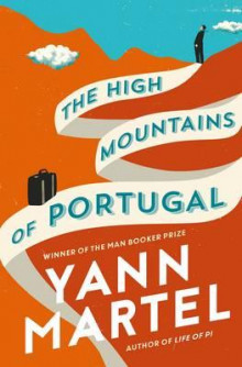The high mountains of Portugal av Yann Martel (Heftet)
