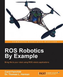 ROS Robotics by Example av Carol Fairchild og Thomas L. Harman (Heftet)