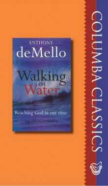 Walking on Water av Anthony De Mello (Heftet)