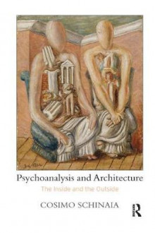Psychoanalysis and Architecture av Cosimo Schinaia (Heftet)