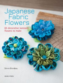 Japanese Fabric Flowers av Sylvie Blondeau (Heftet)
