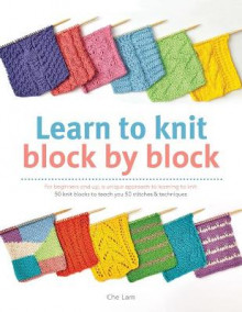 Learn to Knit Block by Block av Che Lam (Heftet)